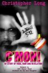 C'MON! - My Story of Rock, Ruin and Revelation - Christopher Long, C.K. Lendt, Wendrell Tillett, Jeff Bland