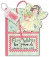 Fairy Wishes for Friends: A Pocket Treasure Book of Friendly Thoughts - Becky Kelly, Becky Kelly, Delsie Chambon