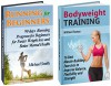 Bodyweight Training & Running For Beginners Box Set: 16 Best Muscle-Building Exercises and 90 Days Running Program for Faster Weight Loss to Improve Your ... bodyweight training and workouts) - William Thomas, Michael Smith