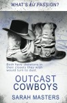 Outcast Cowboys (What's His Passion?) - Sarah Masters