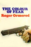 The Colour of Fear - Roger Ormerod