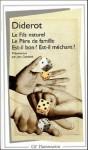 Le Fils naturel - Le Père de famille - Est-il bon ? Est-il méchant ? - Denis Diderot
