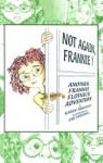 Not Again, Frannie!: Another Frannie Flotnick Adventure - Karen Turkovitz, Ian Marshall
