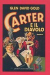Carter e il diavolo - Glen David Gold, Marco Rossari