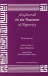 On the Treatment of Hypocrisy (Great Books of the Islamic World) - Abu Hamed Muhammad al-Ghazzali, Laleh Bakhtiar, Jay R. Crook
