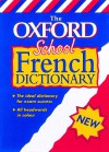The Oxford School French Dictionary (Bilingual Dictionary) - Valerie Grundy