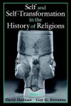 Self and Self-Transformations in the History of Religions - David Dean Shulman, Guy G. Stroumsa