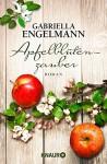 Apfelblütenzauber: Roman - Gabriella Engelmann