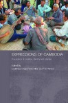 Expressions of Cambodia: The Politics of Tradition, Identity, and Change - Leakthina Chau-Pech Ollier, Timothy J. Winter