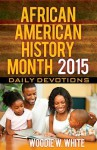 African American History Month Daily Devotions 2015: Daily Devotions - Woodie W White