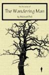 The Chronicles of the Wandering Man - Michael E. Bell, Fleedleflump