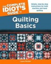 The Complete Idiot's Guide to Quilting Basics - Laura Ehrlich