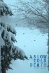 A Slow Cold Death - Susy Gage