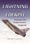 Lightning from the Cockpit: Flying the Supersonic Legend - Peter Caygill