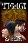 Acting On Love (Conquest Book 8) - S.J. Frost