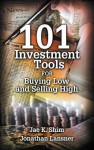 101 Investment Tools for Buying Low and Selling High - Jae K. Shim, Jonathan Lansner