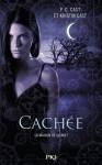 Cachée - P.C. Cast, Kristin Cast