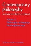Contemporary Philosophy: A New Survey: Philosophy of Language v. 1 (Contemporary Philosophy: A New Survey) - Guttorm Fløistad, Georg Henrik von Wright
