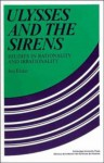 Ulysses and the Sirens: Studies in Rationality and Irrationality - Jon Elster