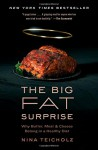 The Big Fat Surprise: Why Butter, Meat and Cheese Belong in a Healthy Diet - Nina Teicholz
