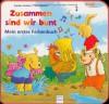 Mein erstes Farbenbuch: Zusammen sind wir bunt - Sandra Grimm, Timo Becker