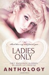 Ladies Only - Cari Z, Helena Maeve, R.A. Padmos, HK Carlton, Lucy Felthouse