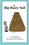 The Big Rusty Nail - Lily Burgess, Kate Hawthorne