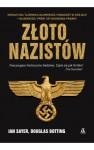 Złoto nazistów: Sensacyjna tajemnica największej kradzieży w dziejach i największej próby zatuszowania prawdy - Sławomir Kędzierski, Douglas Botting, Ian Sayer