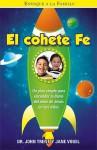 El Cohete Fe - John T. Trent, John &. Jane Trent &. Vogel
