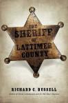 The Sheriff of Lattimer County - Richard Russell