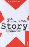 Die Gruner & Jahr Story - Wolf Schneider