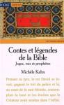 Contes et légendes de la Bible : Juges, rois et prophètes - Michèle Kahn, Gustave Doré
