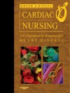 Cardiac Nursing: A Companion to Braunwald's Heart Disease - Debra K. Moser, Barbara Riegel