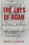 The Days of Noah, Book Three: Perdition (Volume 3) - Mark Goodwin