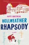 Bellweather Rhapsody - Kate Racculia