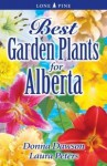 Best Garden Plants for Alberta - Donna Dawson, Laura Peters
