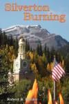 Silverton Burning - Robert B. Boeder