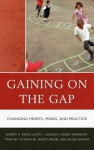 Gaining on the Gap: Changing Hearts, Minds, and Practice - Robert G. Smith, Tim Cotman, Martha Swaim, Alvin Crawley, Cheryl Robinson