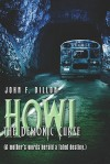 Howl the Demonic Curse: A Mother's Words Herald a Fated Destiny - John F. Dillon