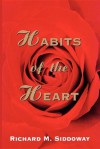 Habits of the Heart - Richard M. Siddoway