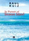 In Pursuit of Treasure Island - Raul Ruiz, Paul Buck, Catherine Petit