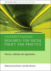 Understanding research for social policy and practice: Themes, methods and approaches - Saul Becker, Alan Bryman