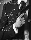Life of a Fool - C.M. Hutton, Marti Lynch