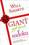 Will Shortz Presents The Giant Gift Book of Sudoku: 300 Wordless Crossword Puzzles - Will Shortz