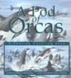 A Pod of Orcas: A Seaside Counting Book - Sheryl McFarlane, Kirsti Anne Wakelin