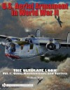 U.S. Aerial Armament in World War II: The Ultimate Look, Vol. 1 - Guns, Ammunition, and Turrets - William B. Wolf