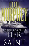 Everybody Called Her a Saint (Everybody's Suspect in Georgia Book 3) - Cecil Murphey
