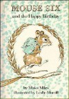 Mouse Six and the Happy Birthday - Miska Miles, Leslie Morrill
