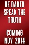 He Dared Speak the Truth: A Memoir of a Man of Faith in the Shadow of Nazi Germany - Dietrich von Hildebrand, John Henry Crosby