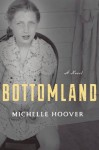 Bottomland: A Novel - Michelle Hoover